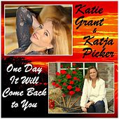 One Day It Will Come Back to You von Katie Grant