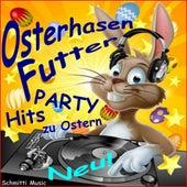 Party Hits zu Ostern Osterhasen Futter (Partymusik Osterhits 2015) de Schmitti