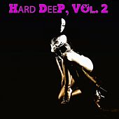 Hard Deep, Vol. 2 - Unique Journey into Deep House Music by Various Artists