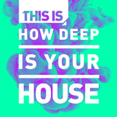 This Is – How Deep Is Your House by Various Artists