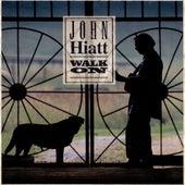 Walk On by John Hiatt