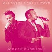 Que Cosas Tiene El Amor (feat. Prince Royce) de Anthony Santos