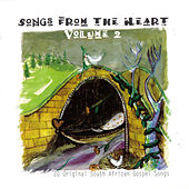 Songs from the Heart, Vol 2. (20 Original South African Gospel Songs) by Various Artists