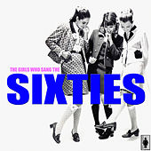 The Girls Who Sang the Sixties by Various Artists