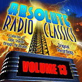 Absolute Radio Classics, Vol. 13 by Various Artists