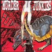 Feed My Sleaze by The Murder Junkies
