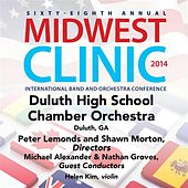 2014 Midwest Clinic: Duluth High School Chamber Orchestra (Live) by Various Artists