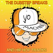 Yo Machine - The Dubstep Breaks and Hip Hop Tracks by Various Artists