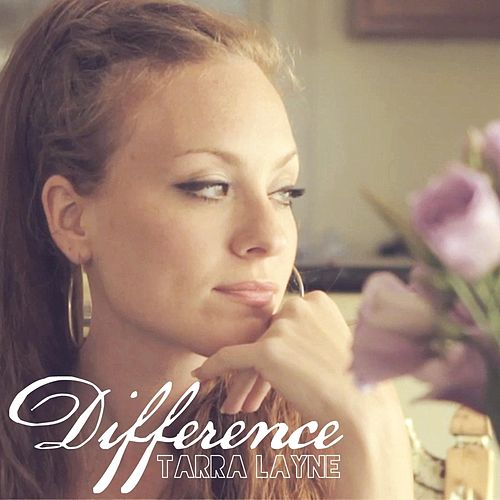 Difference by Tarra Layne