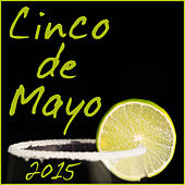 Cinco De Mayo 2015 Party Mix by Various Artists