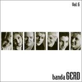 Banda GerD, Vol. 6 by Banda Gerd