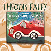 Theodis Ealey Presents: A Southern Soul Mix, Vol. 1 by Various Artists