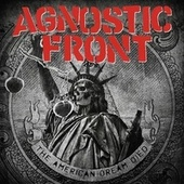 The American Dream Died von Agnostic Front