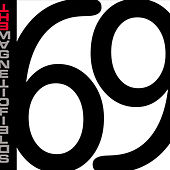 69 Love Songs by The Magnetic Fields