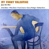 My Funny Valentine (Jazz for Her - Music for Valentine's Day) de Various Artists