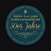 Melodien lassen grüssen (Hits und Schlager der 50er Jahre) von Various Artists
