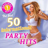 The 50 Best International Party Hits (Original Hits - Top Sound Quality!) de Various Artists