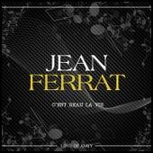 C'est beau la vie de Jean Ferrat