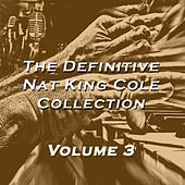 The Definitive Nat King Cole Collection, Vol. 3 by Nat King Cole