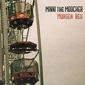 Morgen Neu von Minni the Moocher