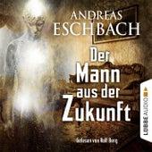 Der Mann aus der Zukunft von Andreas Eschbach