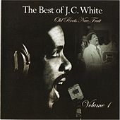 The Best of J.C. White: Old Roots, New Fruit, Vol. 1 by Various Artists