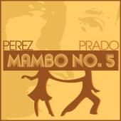 Mambo No. 5 by Perez Prado