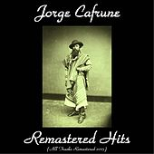 Remastered Hits (All Tracks Remastered 2015) by Jorge Cafrune