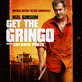 Get the Gringo (Original Motion Picture Soundtrack) de Antonio Pinto