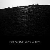 Everyone Was a Bird de Grasscut