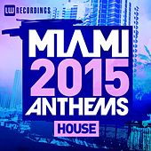 Miami 2015 Anthems: House - EP by Various Artists