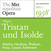 Wagner: Tristan und Isolde (March 1, 1958) by Metropolitan Opera