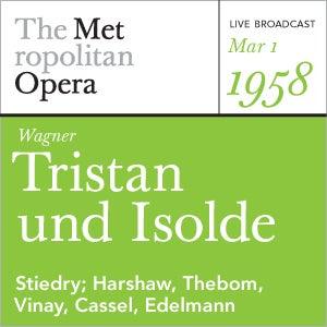 Wagner: Tristan und Isolde (March 1, 1958) by Metropolitan Opera