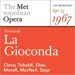 Ponchielli: La Gioconda (April 15, 1967) by Metropolitan Opera