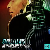 Smiley Lewis: New Orleans Rhythm by Smiley Lewis