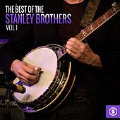 The Best of the Stanley Brothers, Vol. 1 by The Stanley Brothers