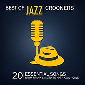 Best of Jazz Crooners, Vol. 2 (20 Essential Jazz Songs from Frank Sinatra to Nat