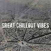 Great Chillout Vibes (Chillout and Lounge Elements) de Various Artists