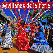Sevillanas de la Feria de Various Artists