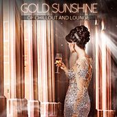Gold Sunshine of Chillout and Lounge de Various Artists