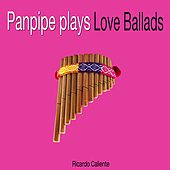 Panpipe Plays Love Ballads by Various Artists