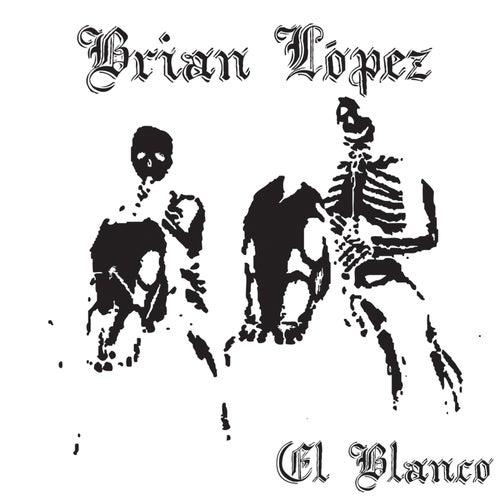 El Blanco by Brian Lopez