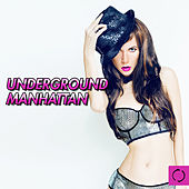Underground Manhattan by Various Artists