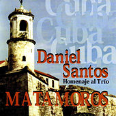 Homenaje Al Trio Matamoros by Daniel Santos