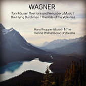 Wagner: Tannhäuser Overture and Venusberg Music / The Flying Dutchman / The Ride of the Valkyries by Vienna Philharmonic Orchestra