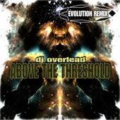 Above the Threshold (Evolution Remix) by Dj Overlead