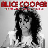 Transmission Impossible (Live) by Alice Cooper