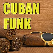 Cuban Funk by Various Artists