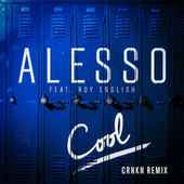 Cool (CRNKN Remix) by Alesso