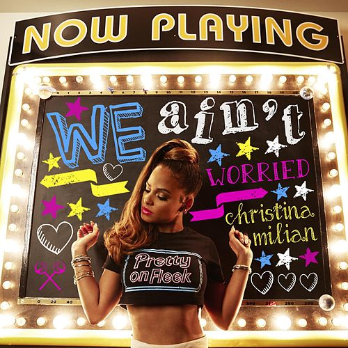We Ain't Worried by Christina Milian